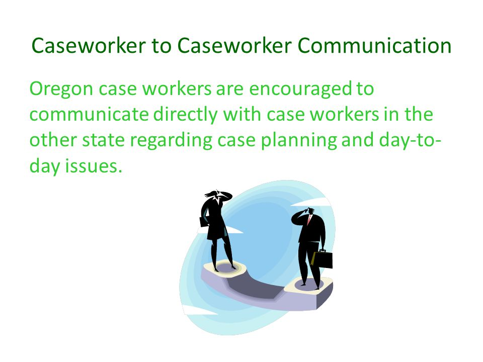 Caseworker to Caseworker Communication