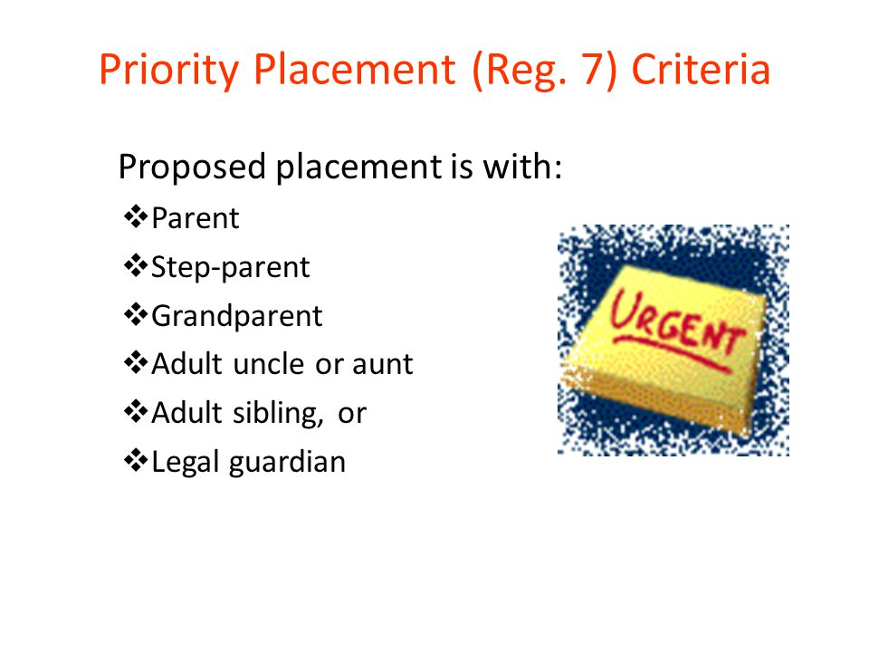 Priority Placement (Reg. 7) Criteria