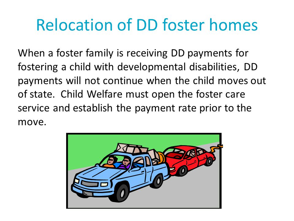 Relocation of DD foster homes