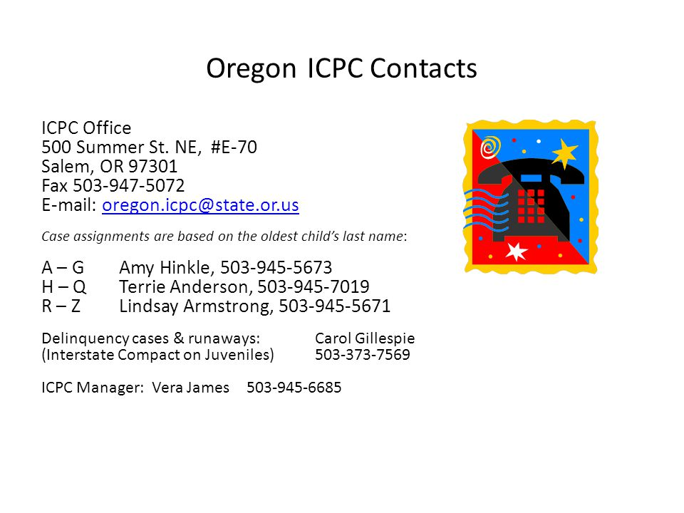 Oregon ICPC Contacts ICPC Office 500 Summer St. NE, #E-70