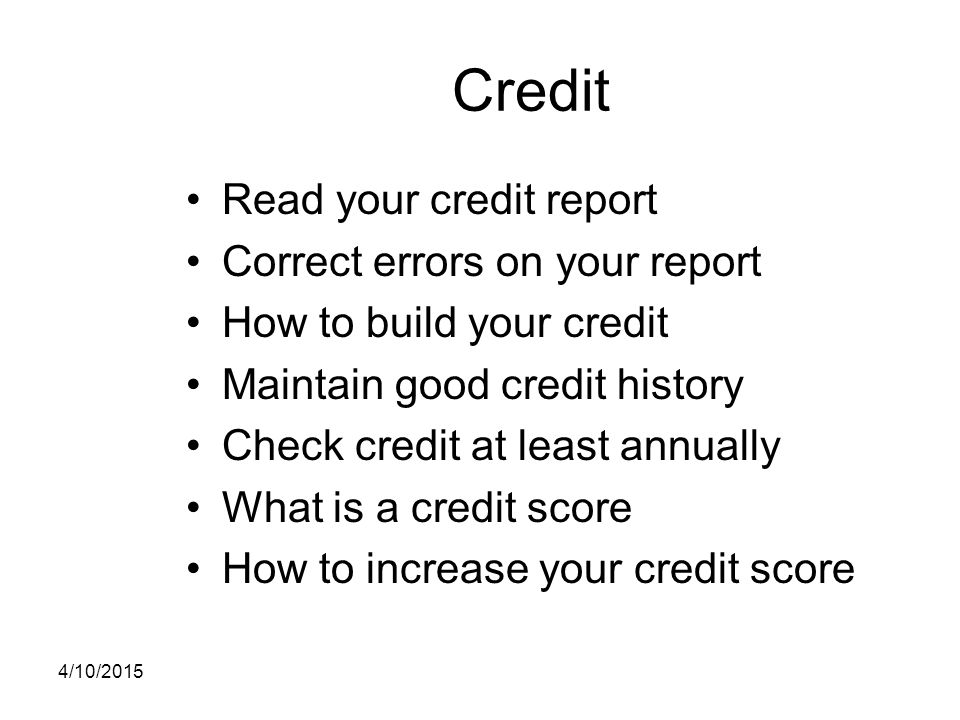 Credit Read your credit report Correct errors on your report