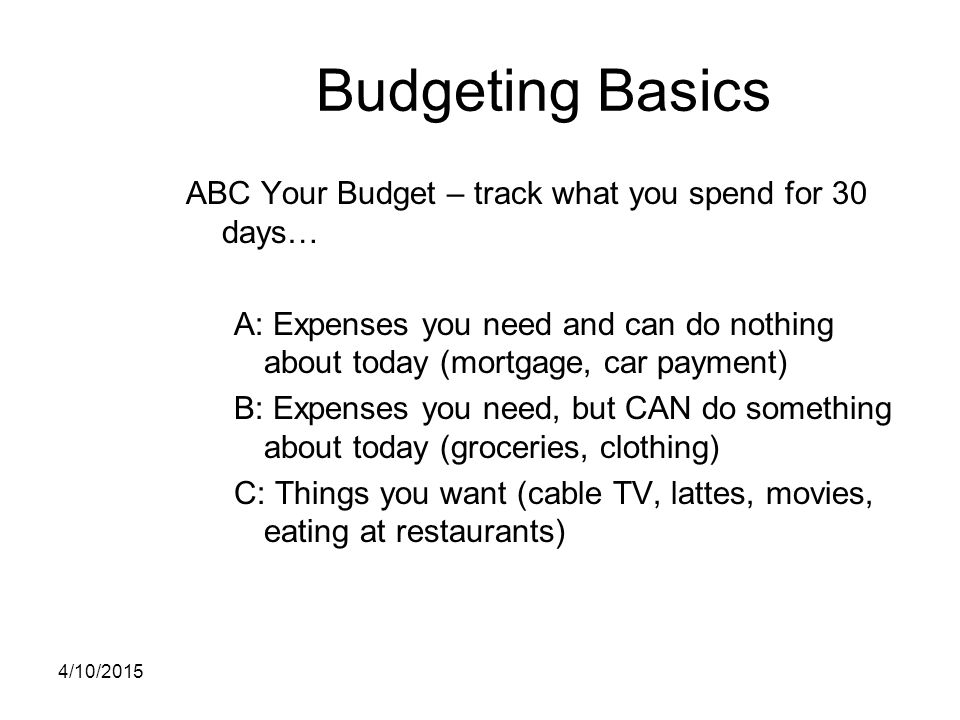 Budgeting Basics ABC Your Budget – track what you spend for 30 days…