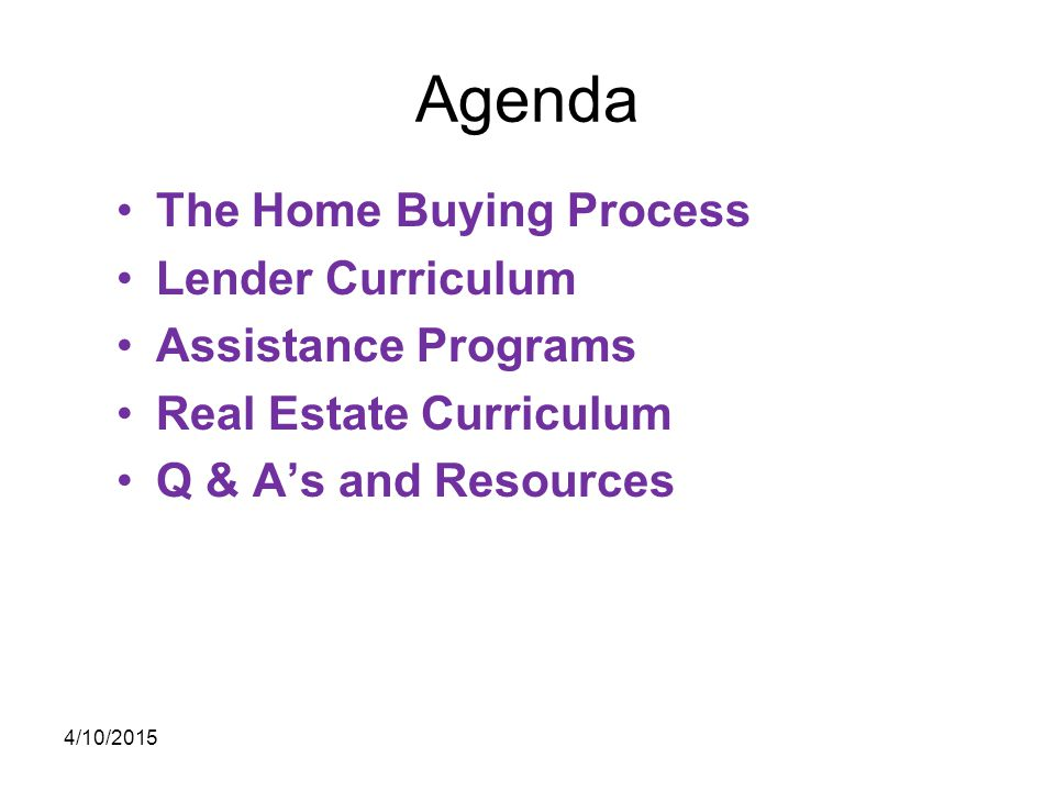 Agenda The Home Buying Process Lender Curriculum Assistance Programs