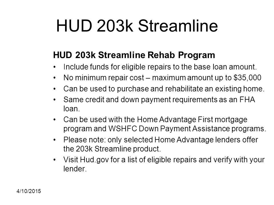 HUD 203k Streamline HUD 203k Streamline Rehab Program