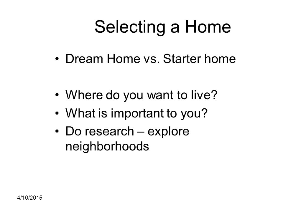 Selecting a Home Dream Home vs. Starter home