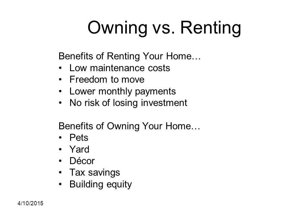 Welcome to homebuyer education ppt download 7 owning vs renting benefits of renting your home sciox Choice Image