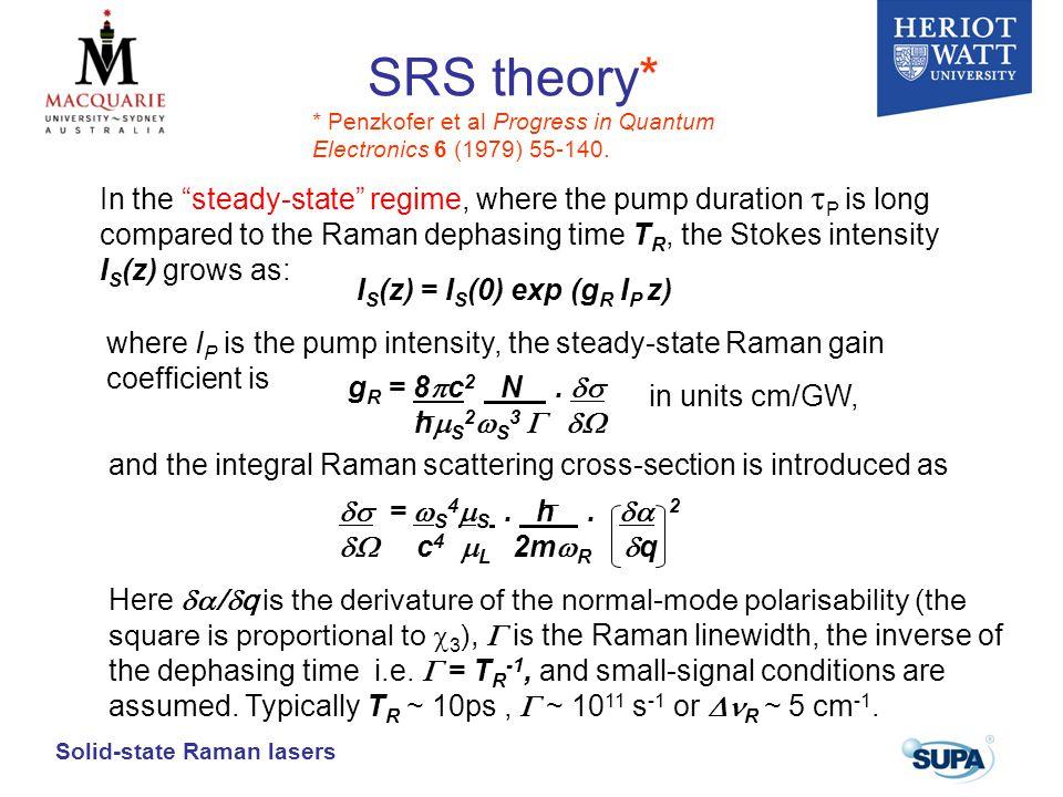 SRS theory* * Penzkofer et al Progress in Quantum Electronics 6 (1979) 55-140.