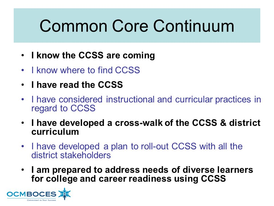 Common Core Continuum I know the CCSS are coming