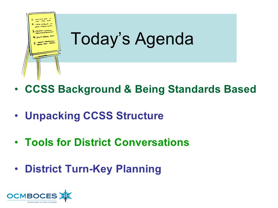 Today's Agenda CCSS Background & Being Standards Based