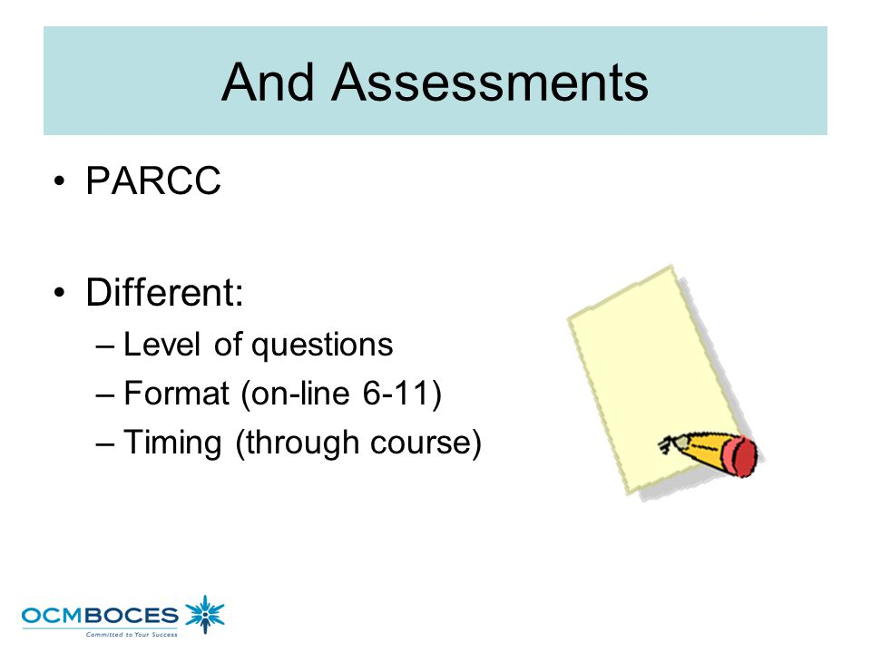 And Assessments PARCC Different: Level of questions