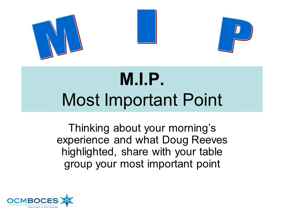 M.I.P. Most Important Point