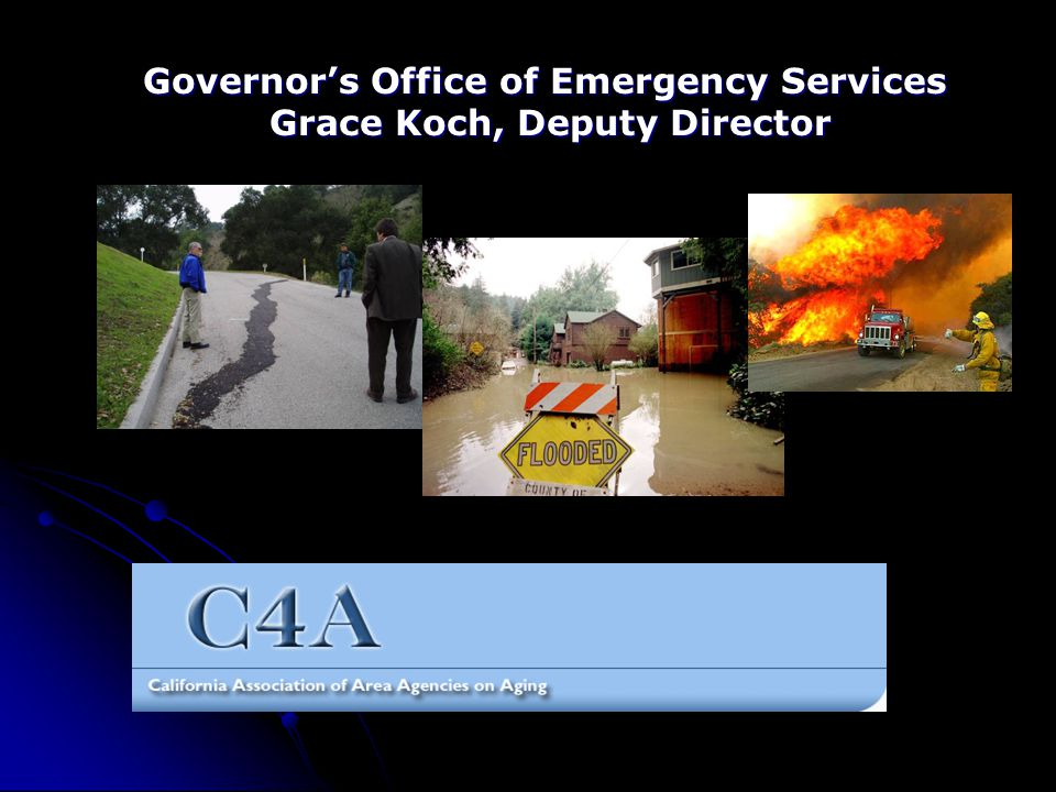 Governor's Office of Emergency Services Grace Koch, Deputy Director