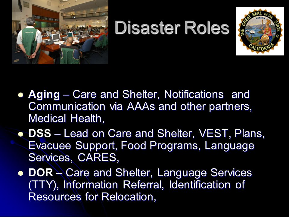 Disaster Roles Aging – Care and Shelter, Notifications and Communication via AAAs and other partners, Medical Health,