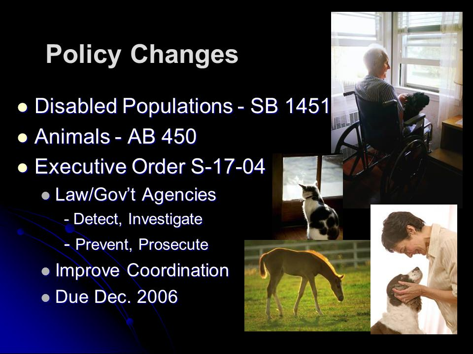 Policy Changes Disabled Populations - SB 1451 Animals - AB 450