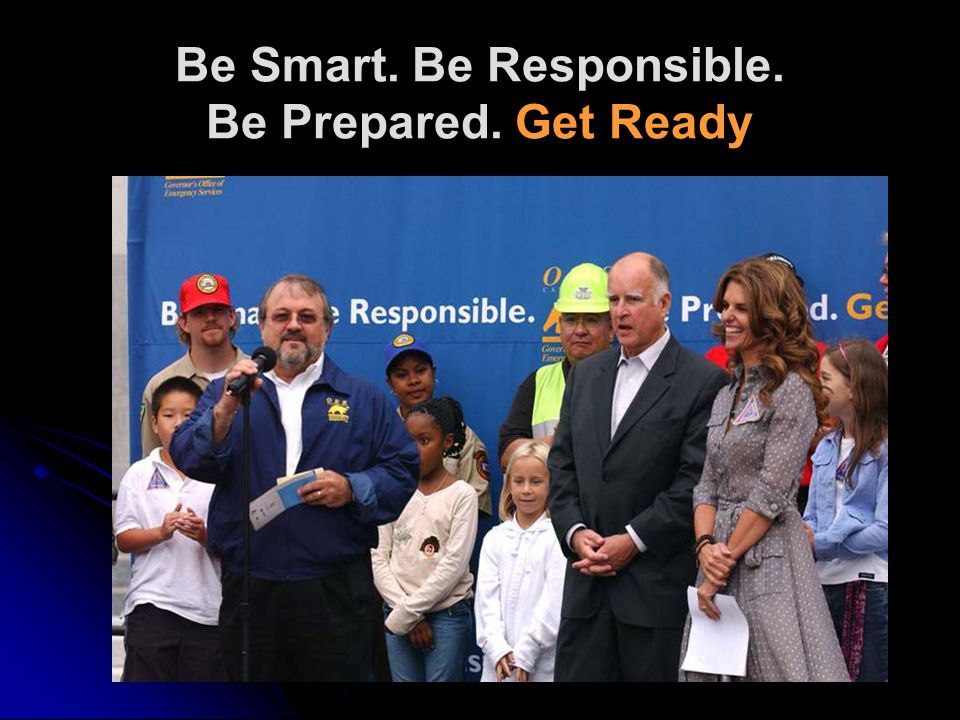 Be Smart. Be Responsible. Be Prepared. Get Ready