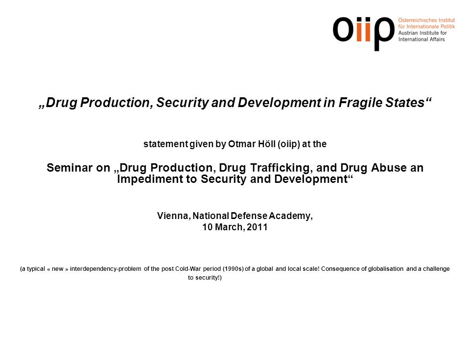 """Drug Production, Security and Development in Fragile States"