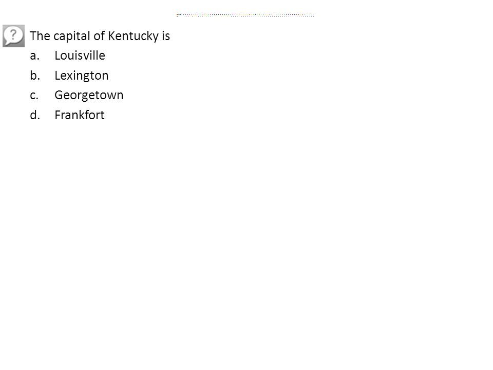 The capital of Kentucky is