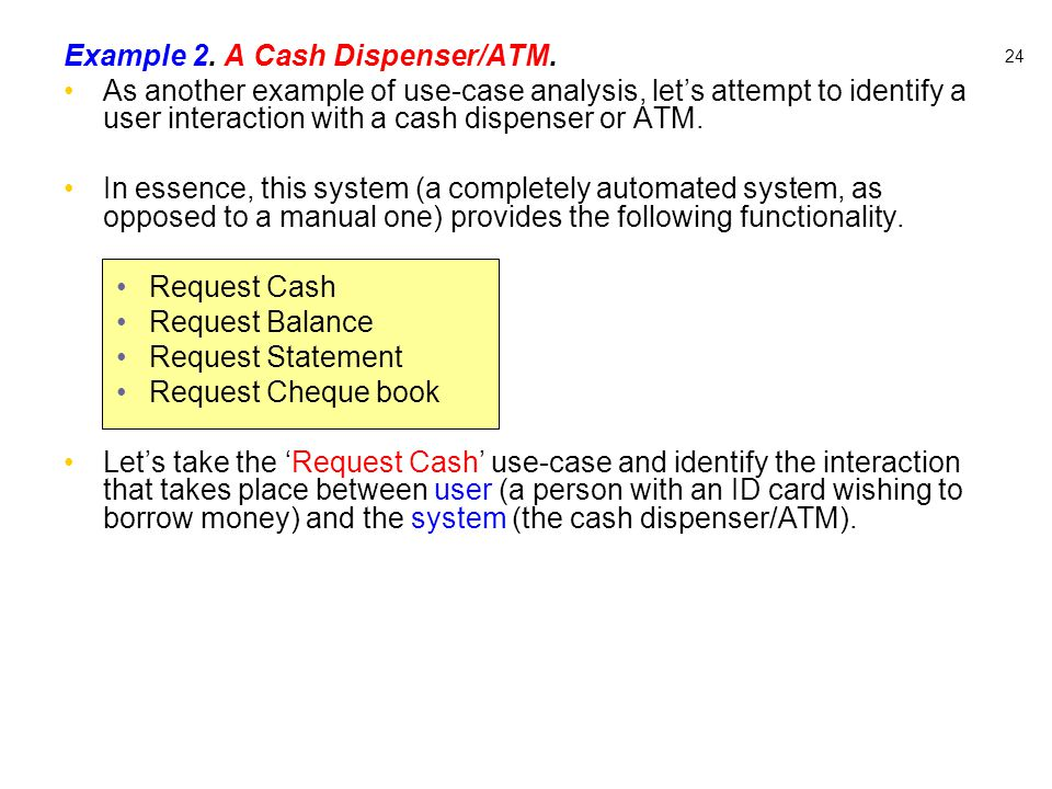 Example 2. A Cash Dispenser/ATM.