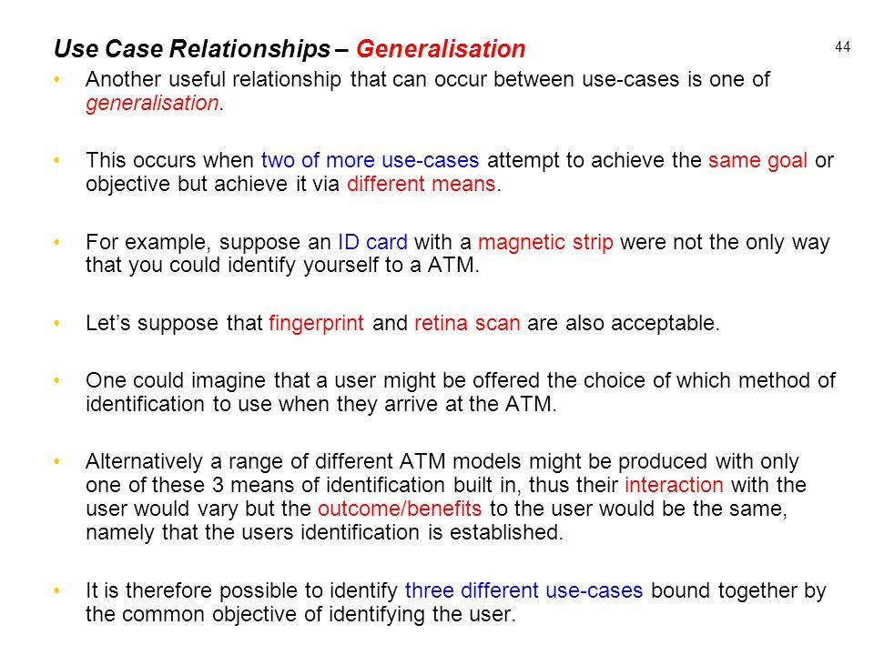 Use Case Relationships – Generalisation