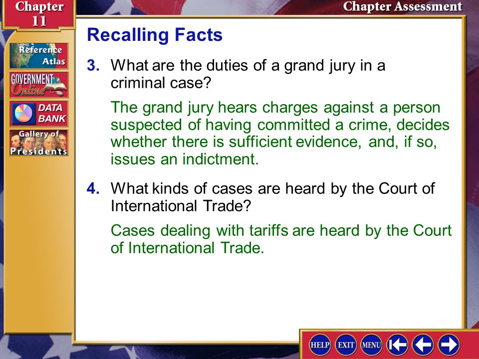 Recalling Facts 3. What are the duties of a grand jury in a criminal case