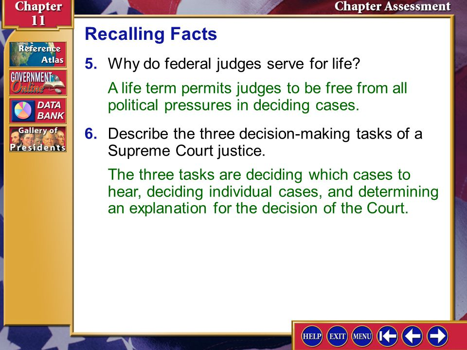 Recalling Facts 5. Why do federal judges serve for life