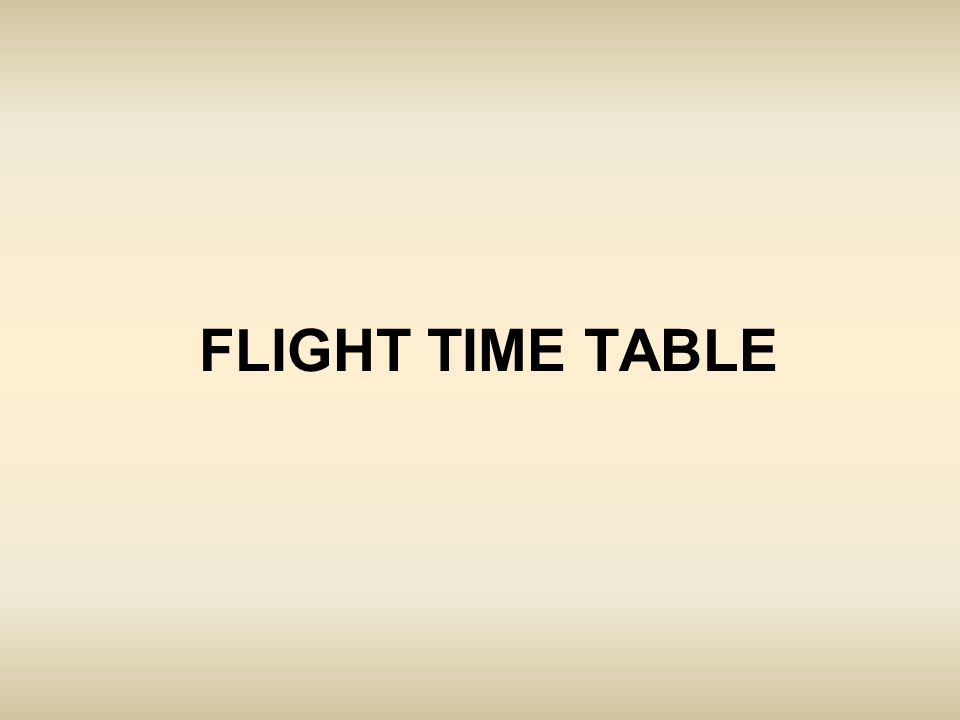 FLIGHT TIME TABLE