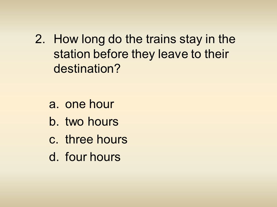 How long do the trains stay in the station before they leave to their destination