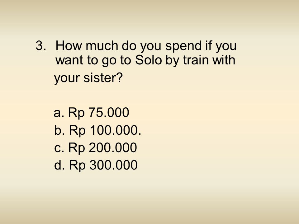 How much do you spend if you want to go to Solo by train with