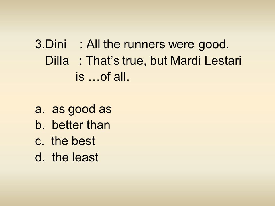 3.Dini : All the runners were good.