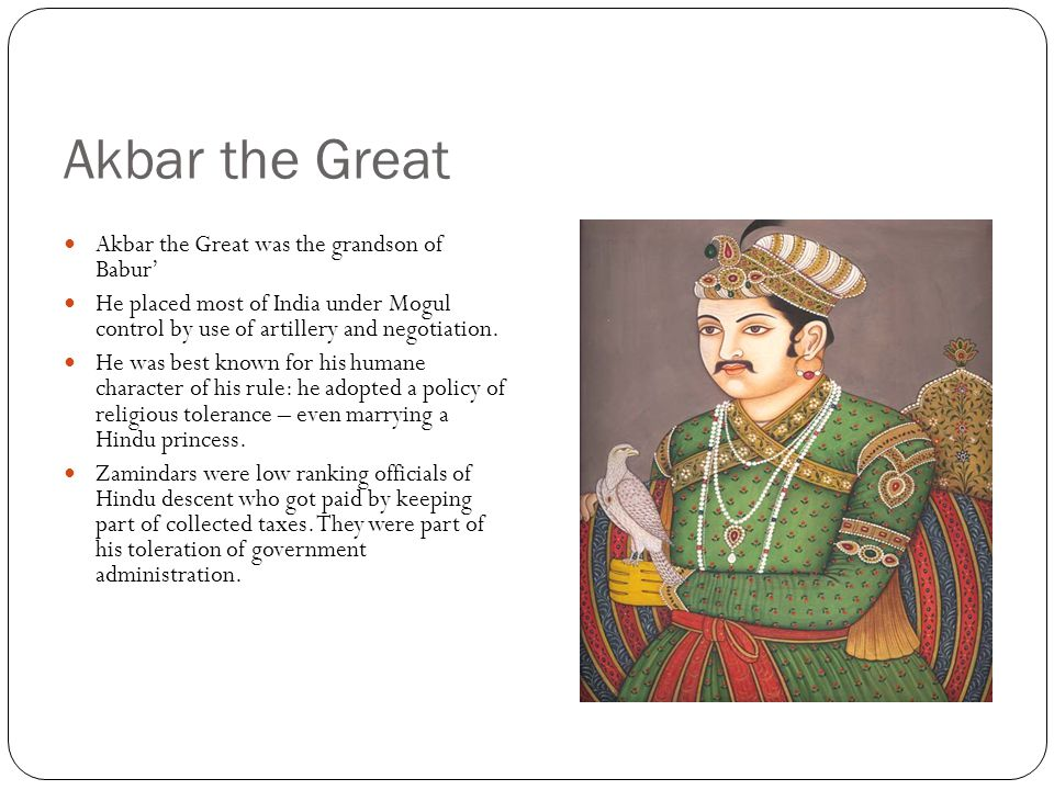 Akbar the Great Akbar the Great was the grandson of Babur'