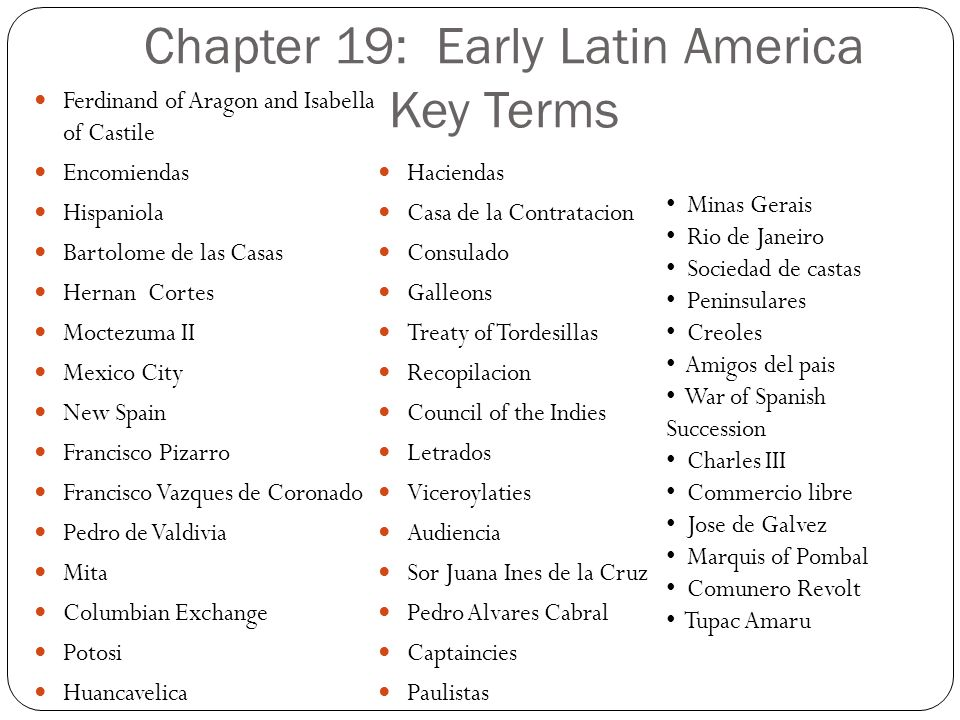 Chapter 19: Early Latin America Key Terms