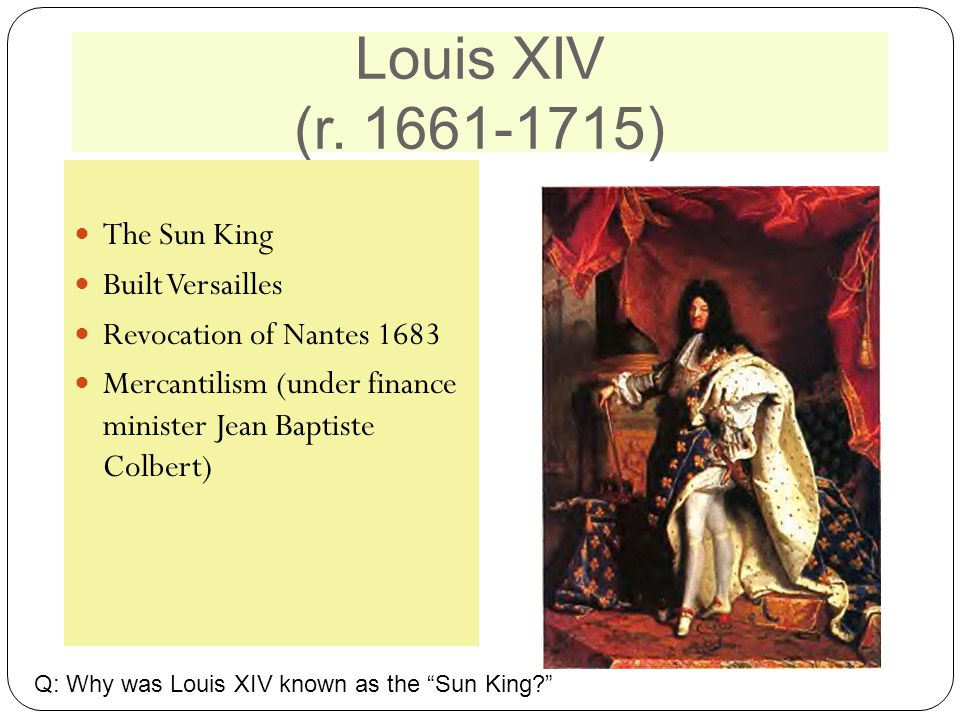 Louis XIV (r. 1661-1715) The Sun King Built Versailles