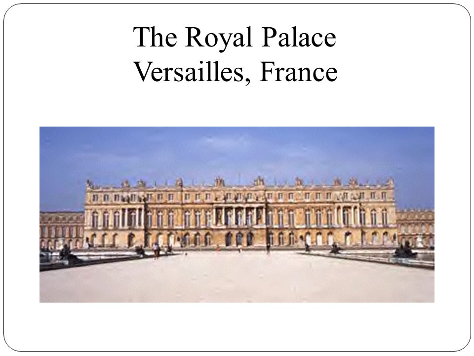 The Royal Palace Versailles, France