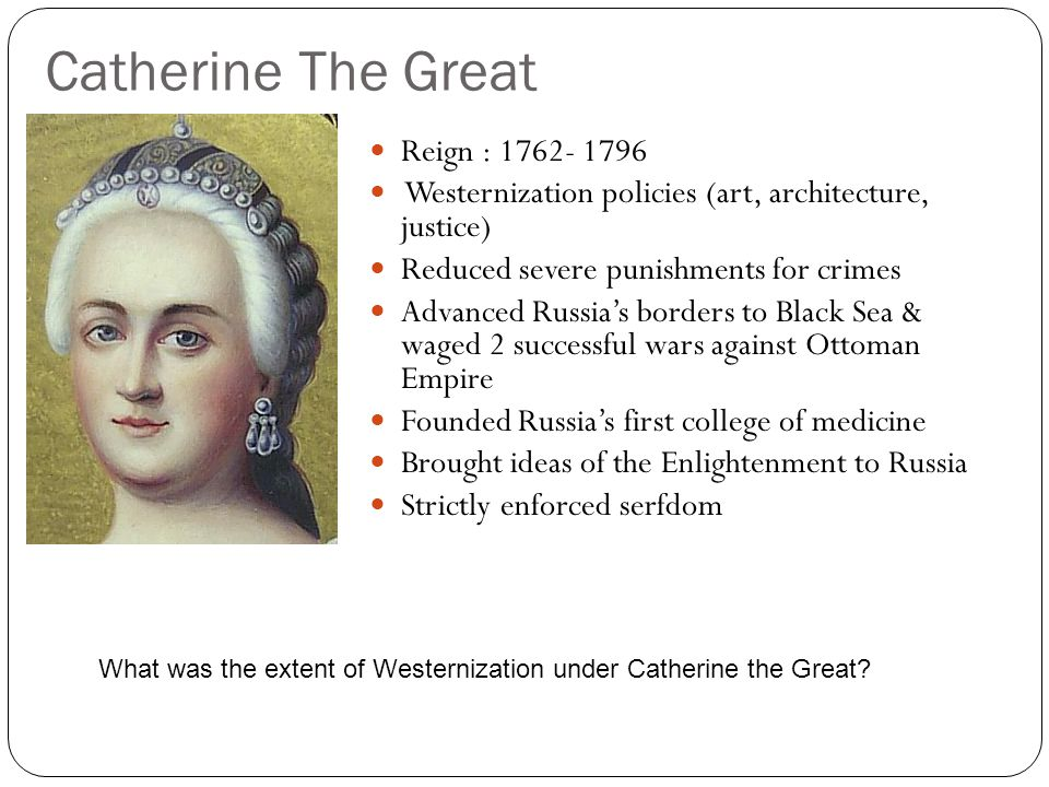 Catherine The Great Reign : 1762- 1796