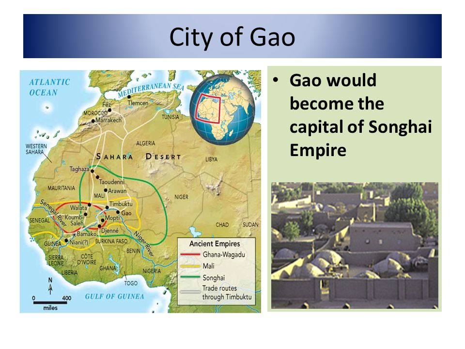 City of Gao Gao would become the capital of Songhai Empire