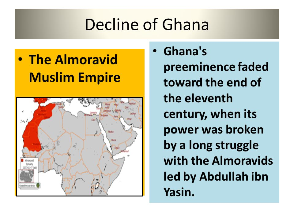 Decline of Ghana The Almoravid Muslim Empire