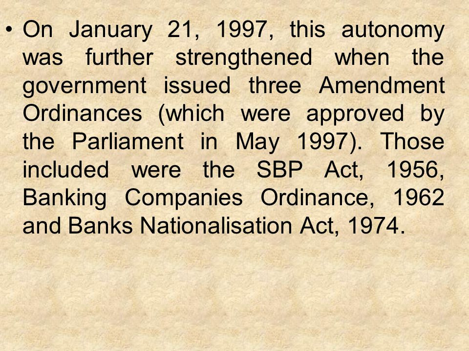 On January 21, 1997, this autonomy was further strengthened when the government issued three Amendment Ordinances (which were approved by the Parliament in May 1997).