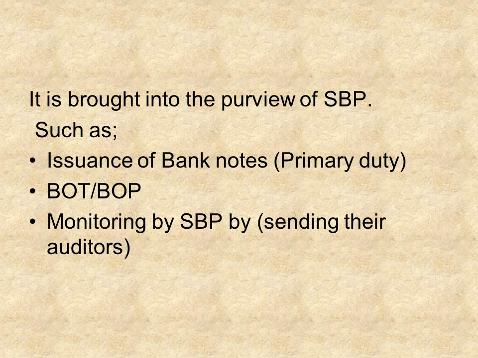 It is brought into the purview of SBP.