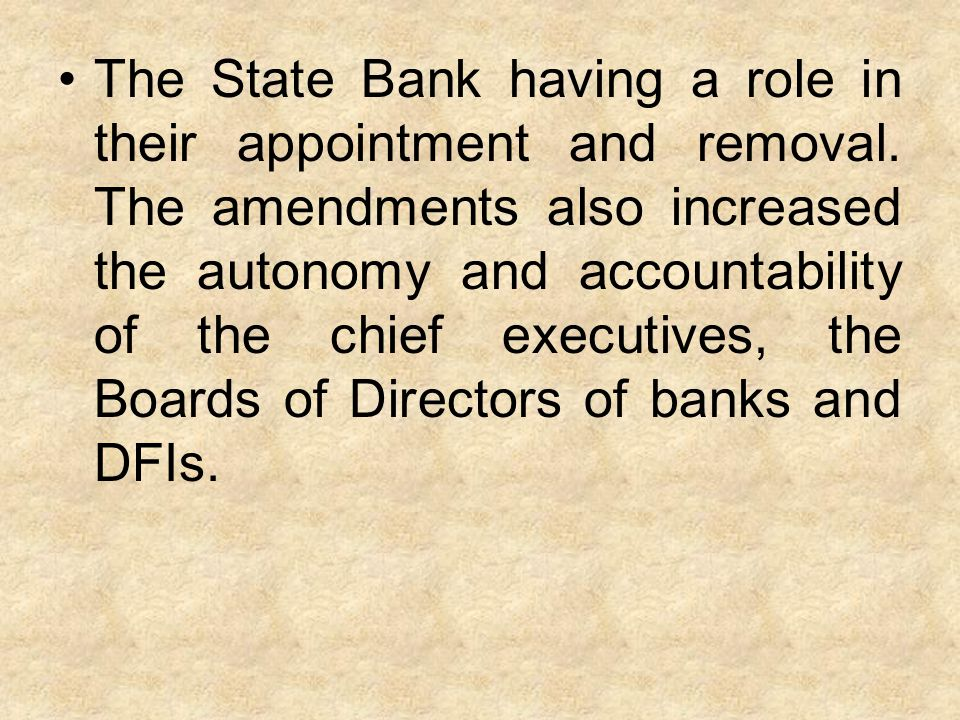 The State Bank having a role in their appointment and removal