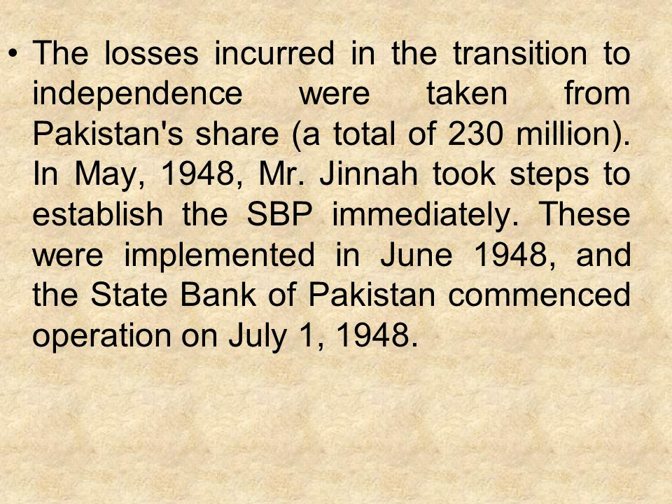 The losses incurred in the transition to independence were taken from Pakistan s share (a total of 230 million).