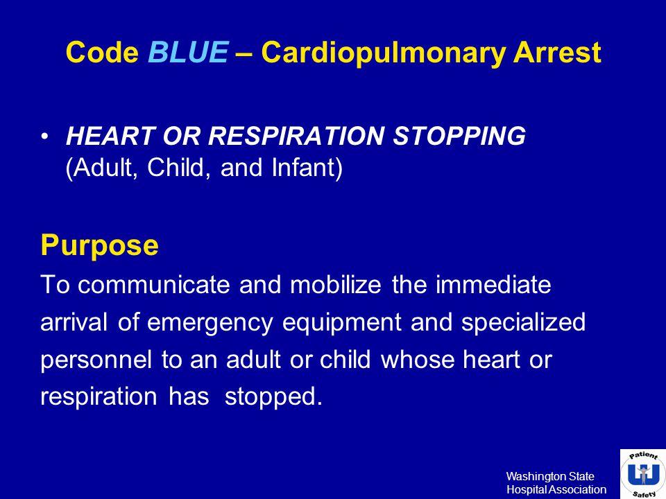 Code BLUE – Cardiopulmonary Arrest