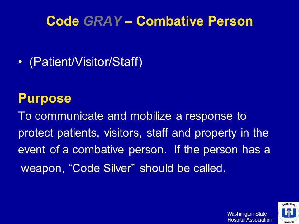 Code GRAY – Combative Person