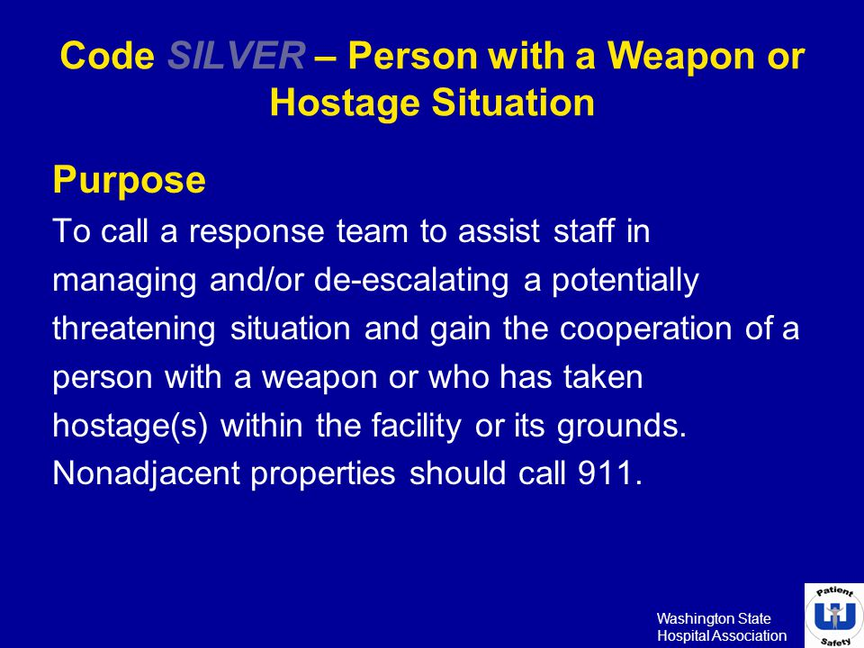 Code SILVER – Person with a Weapon or Hostage Situation