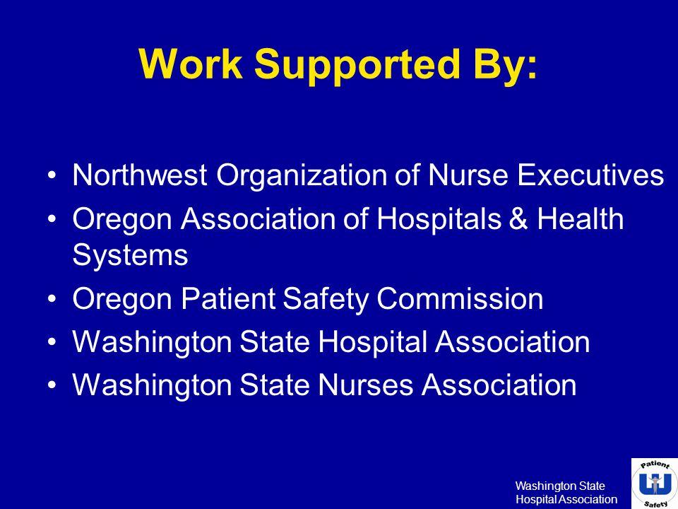 Work Supported By: Northwest Organization of Nurse Executives