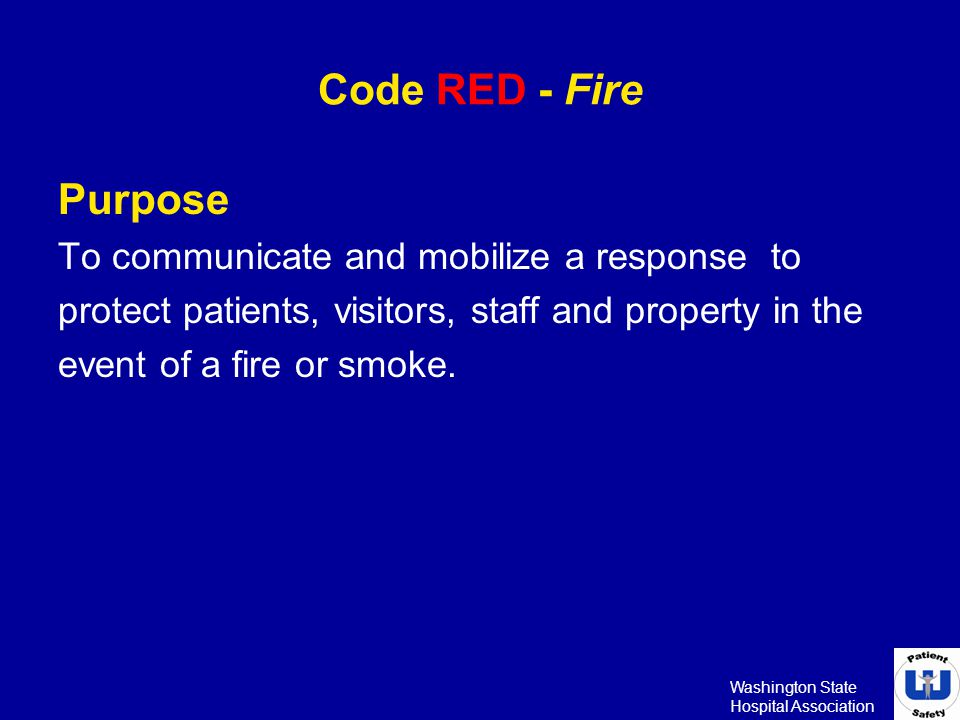 Code RED - Fire Purpose To communicate and mobilize a response to