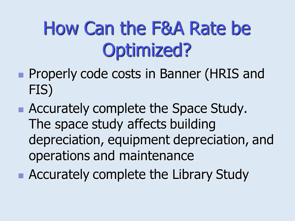 How Can the F&A Rate be Optimized
