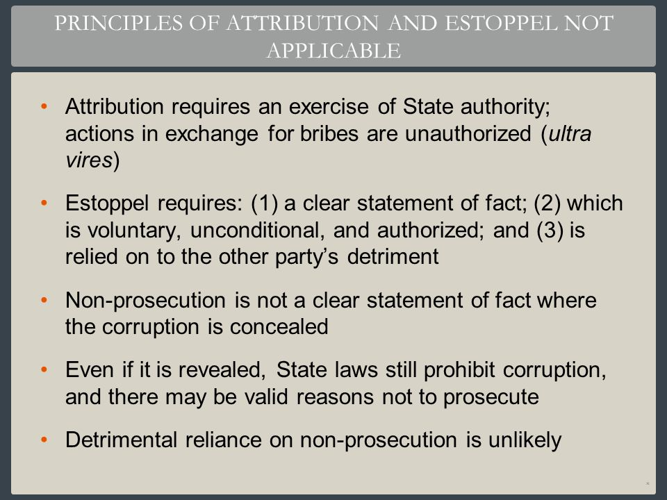 PRINCIPLES OF ATTRIBUTION AND ESTOPPEL NOT APPLICABLE