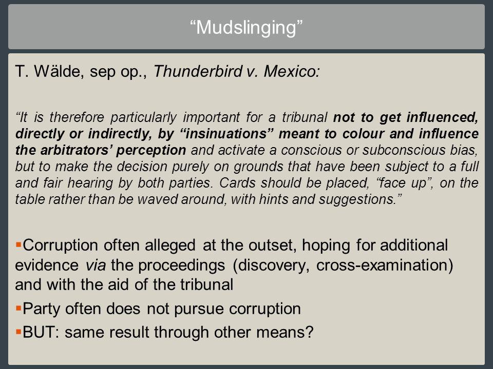 Mudslinging T. Wälde, sep op., Thunderbird v. Mexico: