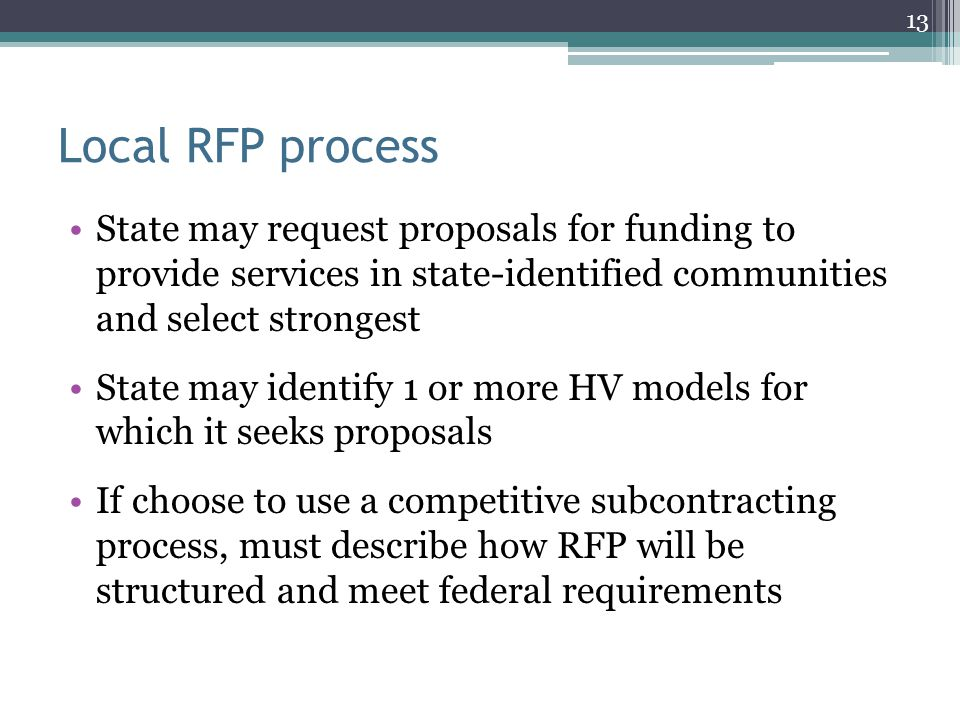 Local RFP process State may request proposals for funding to provide services in state-identified communities and select strongest.