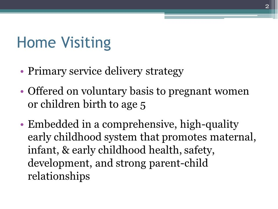Home Visiting Primary service delivery strategy
